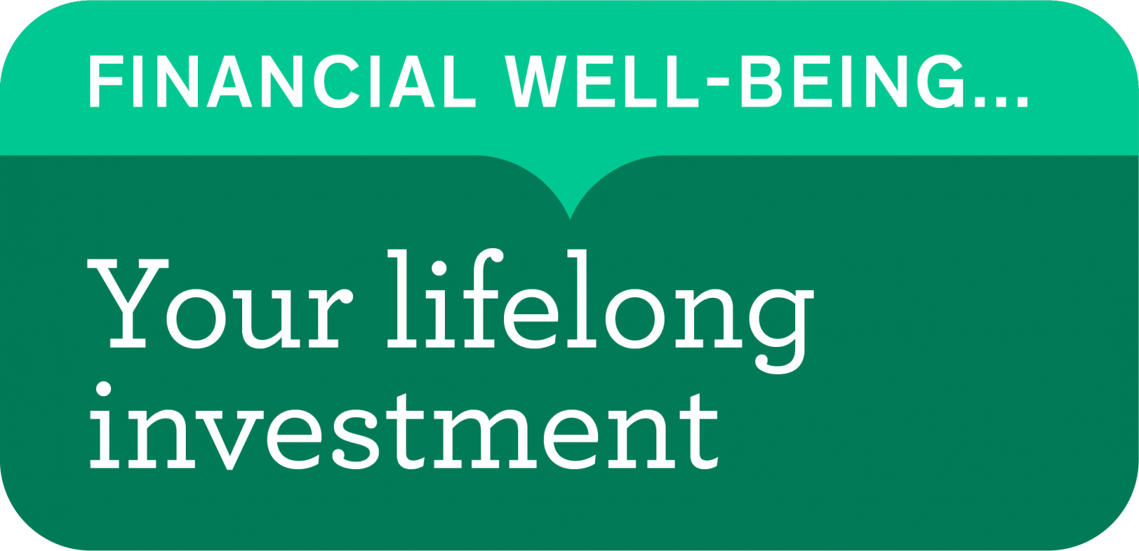 Financial-Well-Being: Your lifelong investment